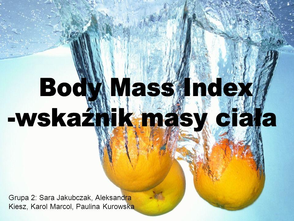 BMI = waga (kg) / wzrost (m)2 BMI ( wskaźnik masy ciała, body mass index) to najprostszy sposób określenia otyłości człowieka.