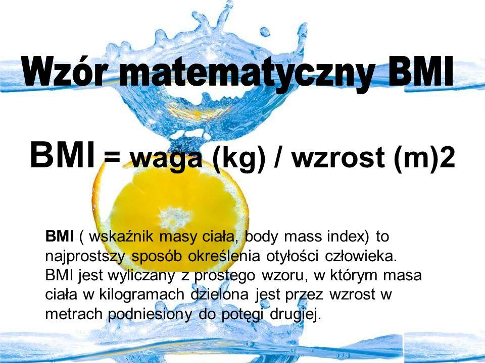 BMI = waga (kg) / wzrost (m)2 BMI ( wskaźnik masy ciała, body mass index) to najprostszy sposób określenia otyłości człowieka. BMI jest wyliczany z pr