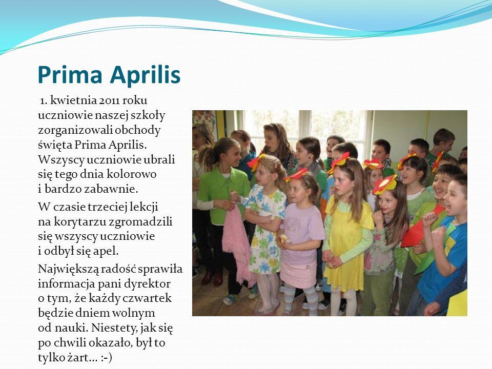 Prima Aprilis 1. kwietnia 2011 roku uczniowie naszej szkoły zorganizowali obchody święta Prima Aprilis. Wszyscy uczniowie ubrali się tego dnia kolorow