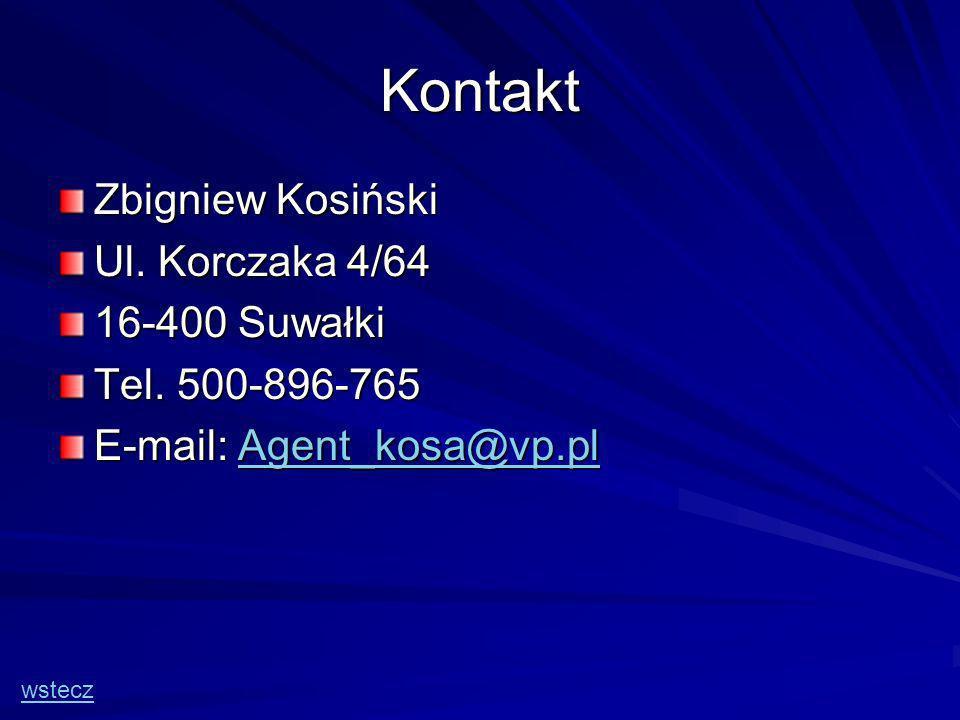Kontakt Zbigniew Kosiński Ul.Korczaka 4/64 16-400 Suwałki Tel.