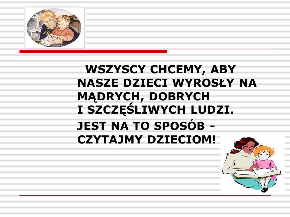 Dziękuję za uwagę Prezentację opracowała na podstawie materiałów Fundacji ABCXXI – Cała Polska czyta dzieciom ze strony internetowej www.cpcd.pl mgr Maria Tomicka, nauczyciel bibliotekarz SP nr 36 im.