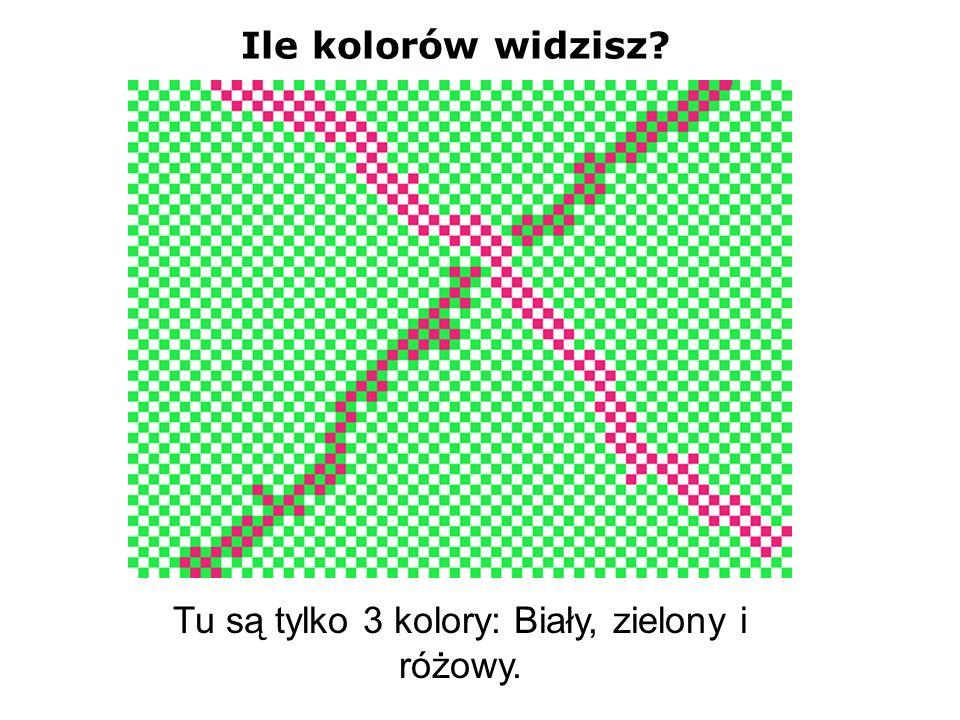 Ile kolorów widzisz? Tu są tylko 3 kolory: Biały, zielony i różowy.