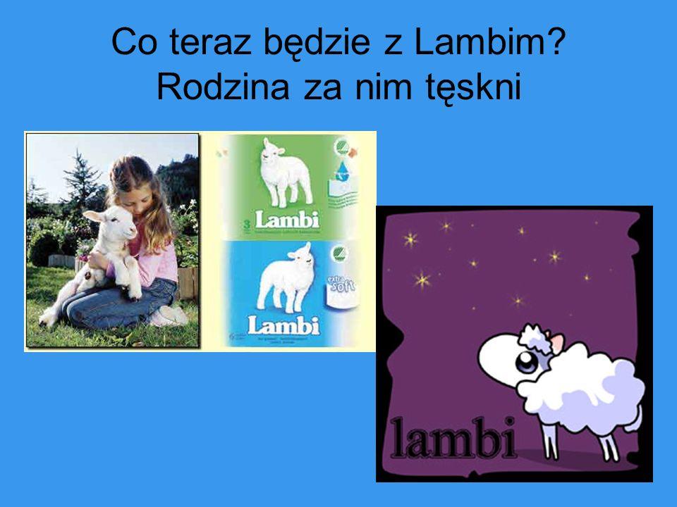 Co teraz będzie z Lambim? Rodzina za nim tęskni