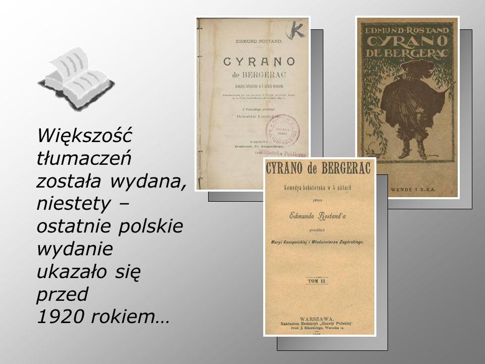 Większość tłumaczeń została wydana, niestety – ostatnie polskie wydanie ukazało się przed 1920 rokiem…