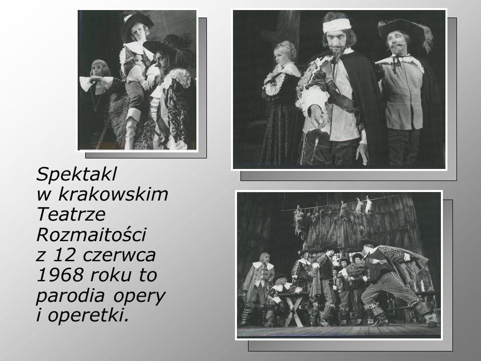 Spektakl w krakowskim Teatrze Rozmaitości z 12 czerwca 1968 roku to parodia opery i operetki.