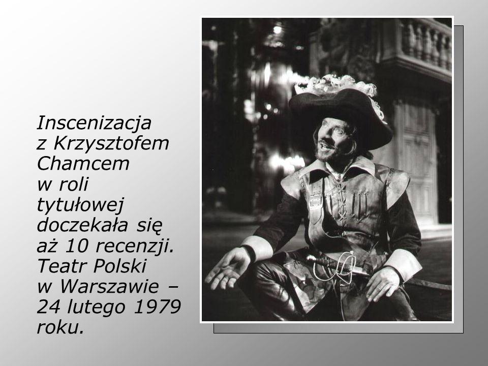Inscenizacja z Krzysztofem Chamcem w roli tytułowej doczekała się aż 10 recenzji. Teatr Polski w Warszawie – 24 lutego 1979 roku.