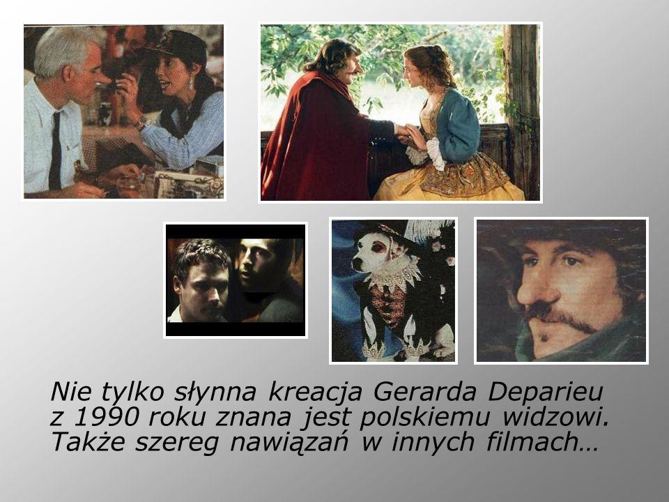 Nie tylko słynna kreacja Gerarda Deparieu z 1990 roku znana jest polskiemu widzowi. Także szereg nawiązań w innych filmach…