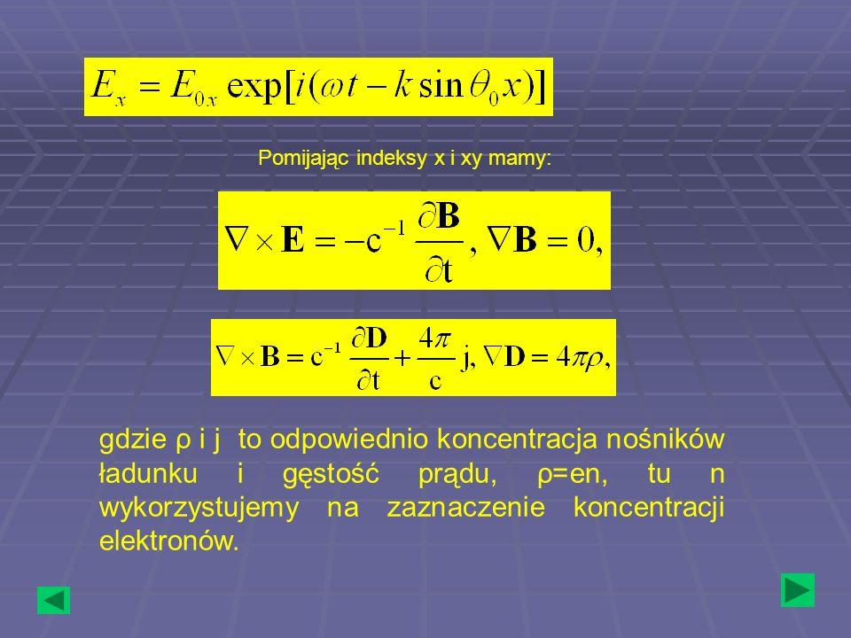 gdzie ρ i j to odpowiednio koncentracja nośników ładunku i gęstość prądu, ρ=en, tu n wykorzystujemy na zaznaczenie koncentracji elektronów. Pomijając