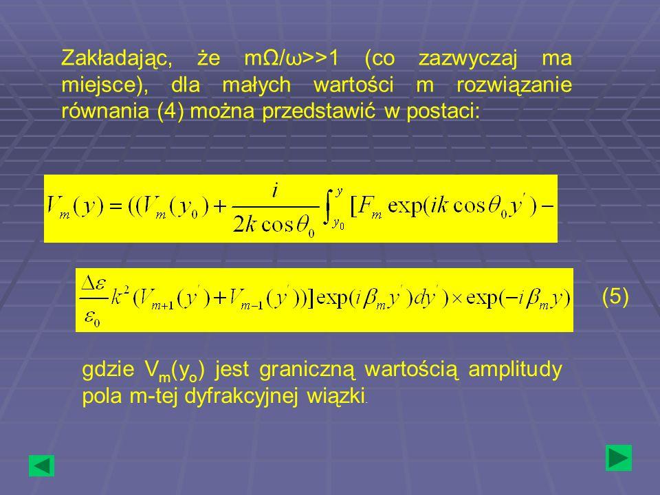 Zakładając, że mΩ/ω>>1 (co zazwyczaj ma miejsce), dla małych wartości m rozwiązanie równania (4) można przedstawić w postaci: gdzie V m (y o ) jest gr