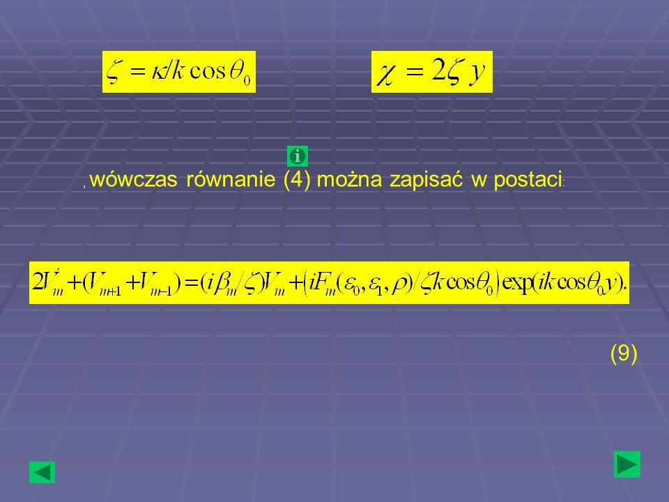 , wówczas równanie (4) można zapisać w postaci : (9)
