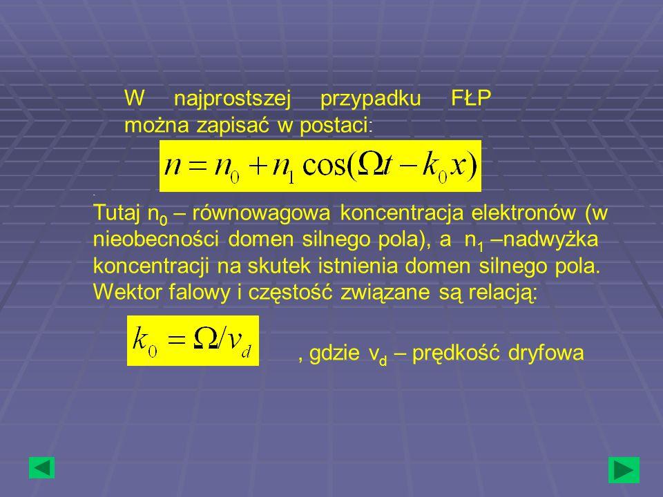 W najprostszej przypadku FŁP można zapisać w postaci :. Tutaj n 0 – równowagowa koncentracja elektronów (w nieobecności domen silnego pola), a n 1 –na