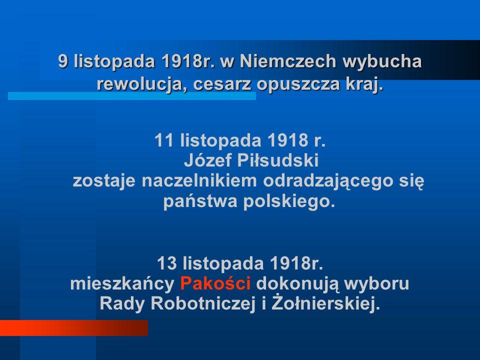 9 listopada 1918r.w Niemczech wybucha rewolucja, cesarz opuszcza kraj.