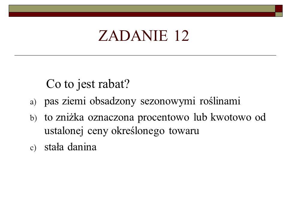 ZADANIE 12 Co to jest rabat.