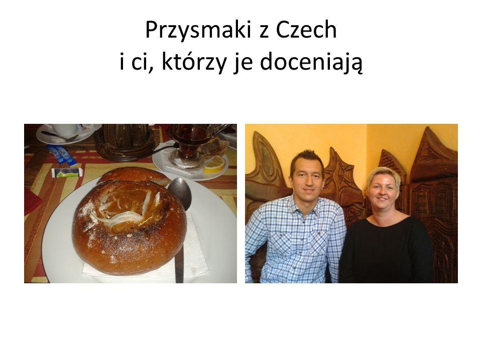Przysmaki z Czech i ci, którzy je doceniają