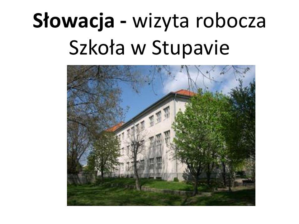 Słowacja - wizyta robocza Szkoła w Stupavie