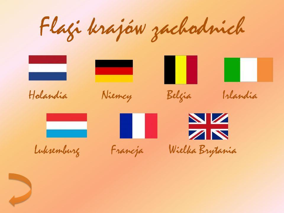 Flagi krajów zachodnich Holandia Niemcy Belgia Irlandia Luksemburg Francja Wielka Brytania