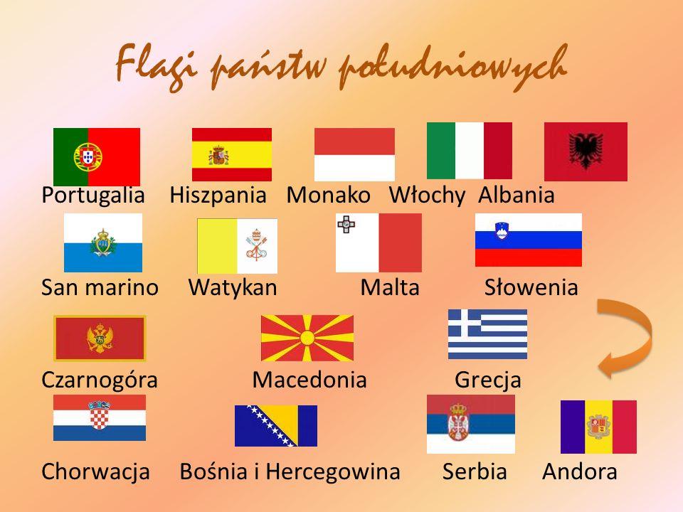 Flagi państw południowych Portugalia Hiszpania Monako Włochy Albania San marino Watykan Malta Słowenia Czarnogóra Macedonia Grecja Chorwacja Bośnia i
