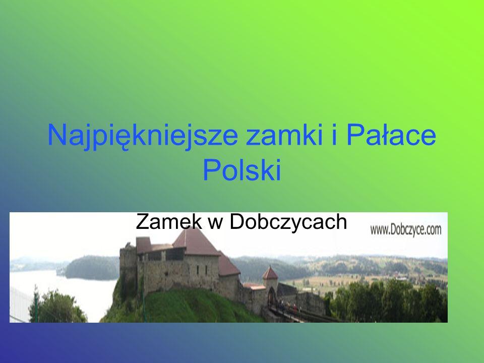Najpiękniejsze zamki i Pałace Polski Zamek w Dobczycach