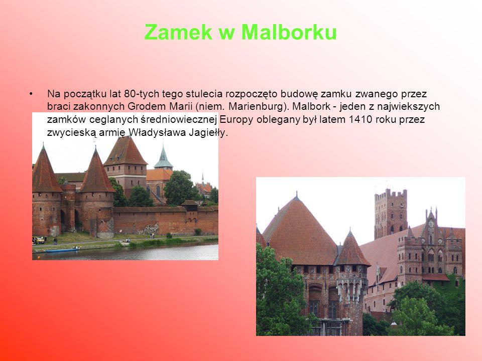 Zamek w Malborku Na początku lat 80-tych tego stulecia rozpoczęto budowę zamku zwanego przez braci zakonnych Grodem Marii (niem. Marienburg). Malbork