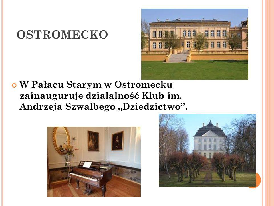 OSTROMECKO W Pałacu Starym w Ostromecku zainauguruje działalność Klub im. Andrzeja Szwalbego Dziedzictwo.