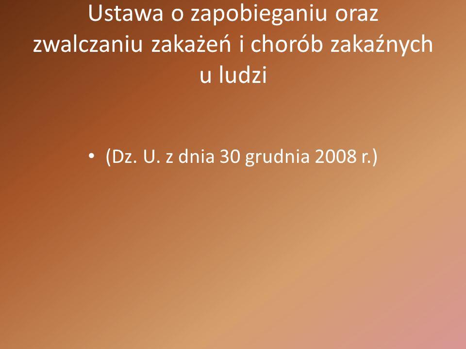 Ustawa o zapobieganiu oraz zwalczaniu zakażeń i chorób zakaźnych u ludzi (Dz. U. z dnia 30 grudnia 2008 r.)