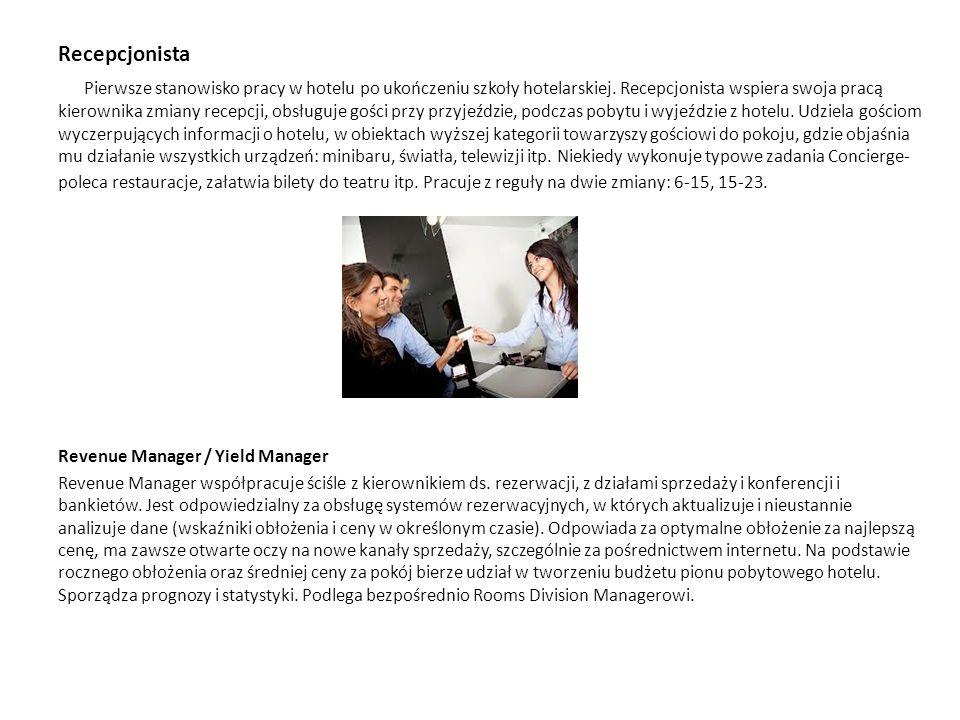 Rooms Division Manager Rooms Division Manager jest odpowiedzialny za cały pion pobytowy tj.