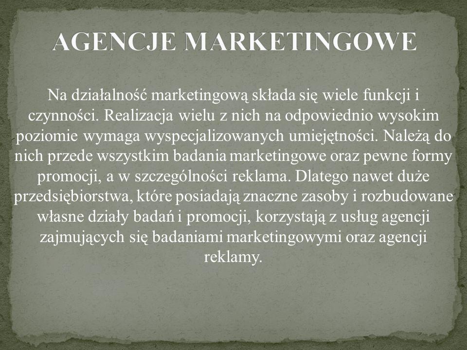 Na działalność marketingową składa się wiele funkcji i czynności. Realizacja wielu z nich na odpowiednio wysokim poziomie wymaga wyspecjalizowanych um