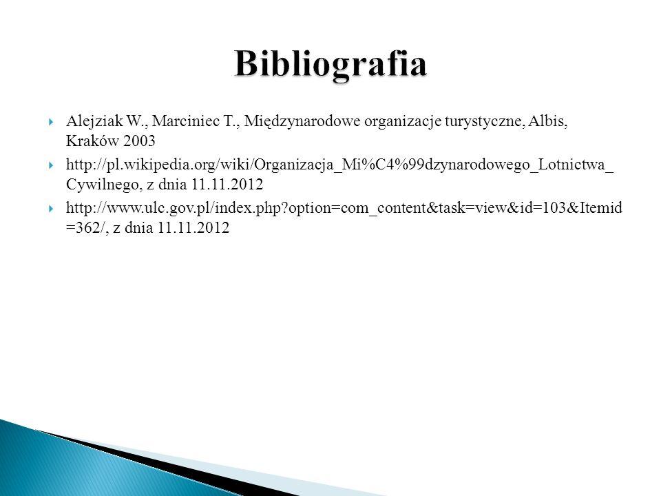 Alejziak W., Marciniec T., Międzynarodowe organizacje turystyczne, Albis, Kraków 2003 http://pl.wikipedia.org/wiki/Organizacja_Mi%C4%99dzynarodowego_L