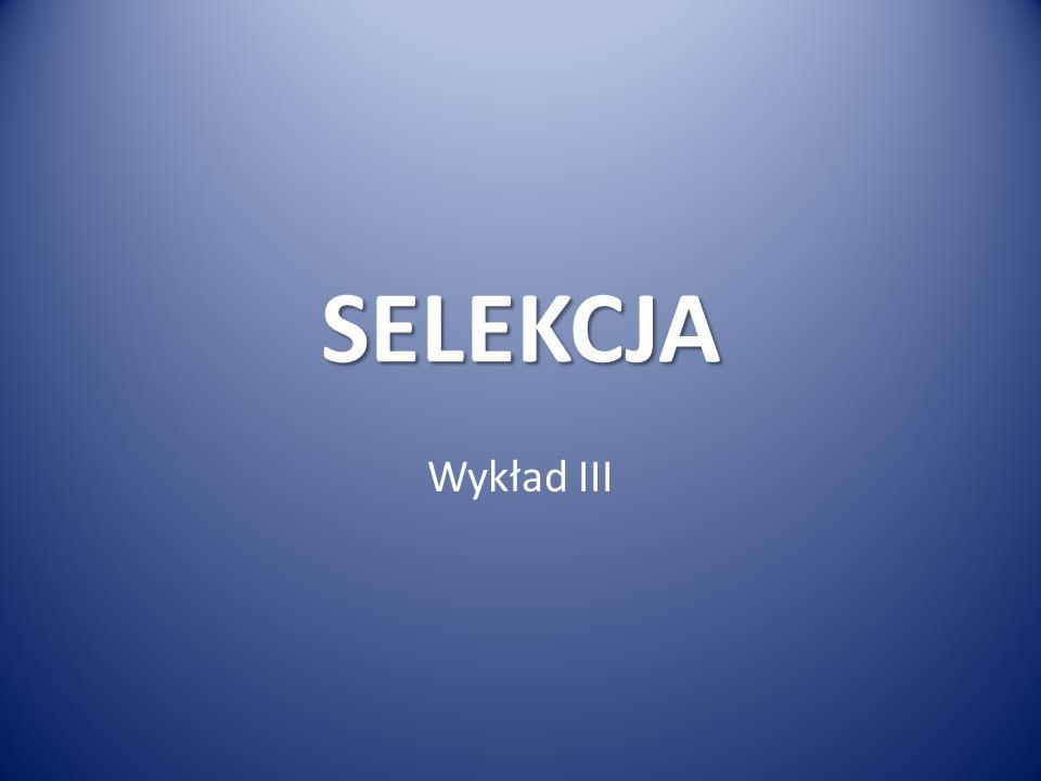 SELEKCJA Wykład III