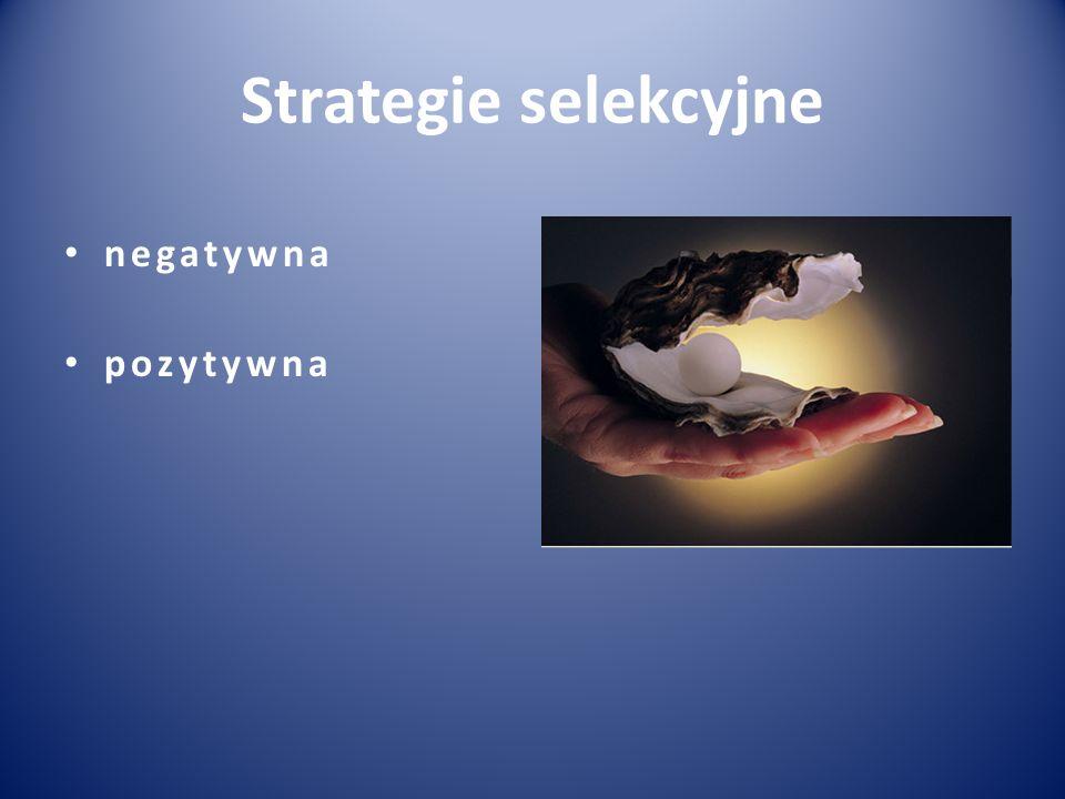 Strategie selekcyjne negatywna pozytywna