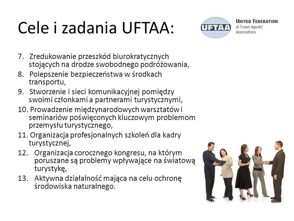 Cele i zadania UFTAA: 7. Zredukowanie przeszkód biurokratycznych stojących na drodze swobodnego podróżowania, 8. Polepszenie bezpieczeństwa w środkach