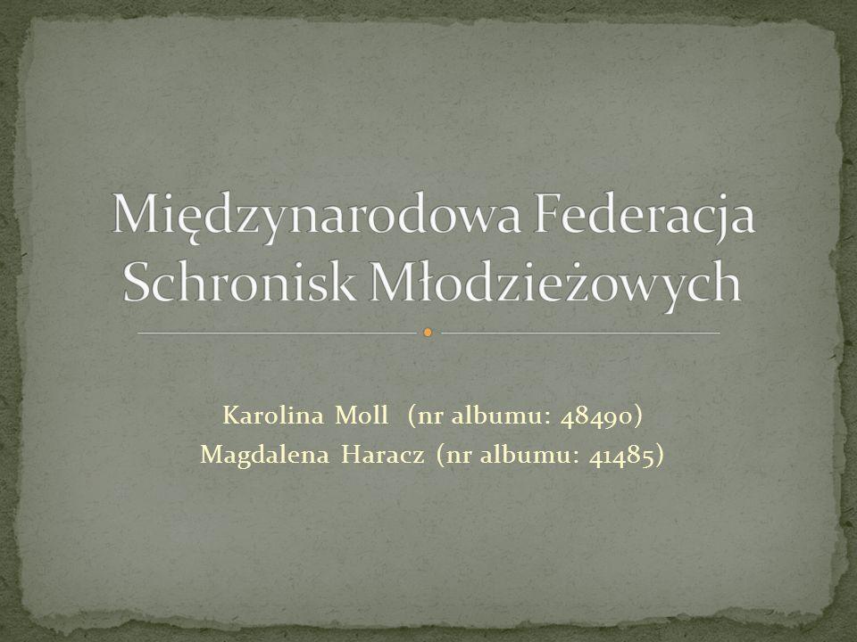 Karolina Moll (nr albumu: 48490) Magdalena Haracz (nr albumu: 41485)