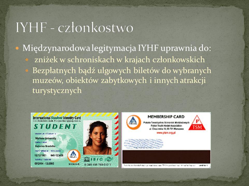 Międzynarodowa legitymacja IYHF uprawnia do: zniżek w schroniskach w krajach członkowskich Bezpłatnych bądź ulgowych biletów do wybranych muzeów, obie