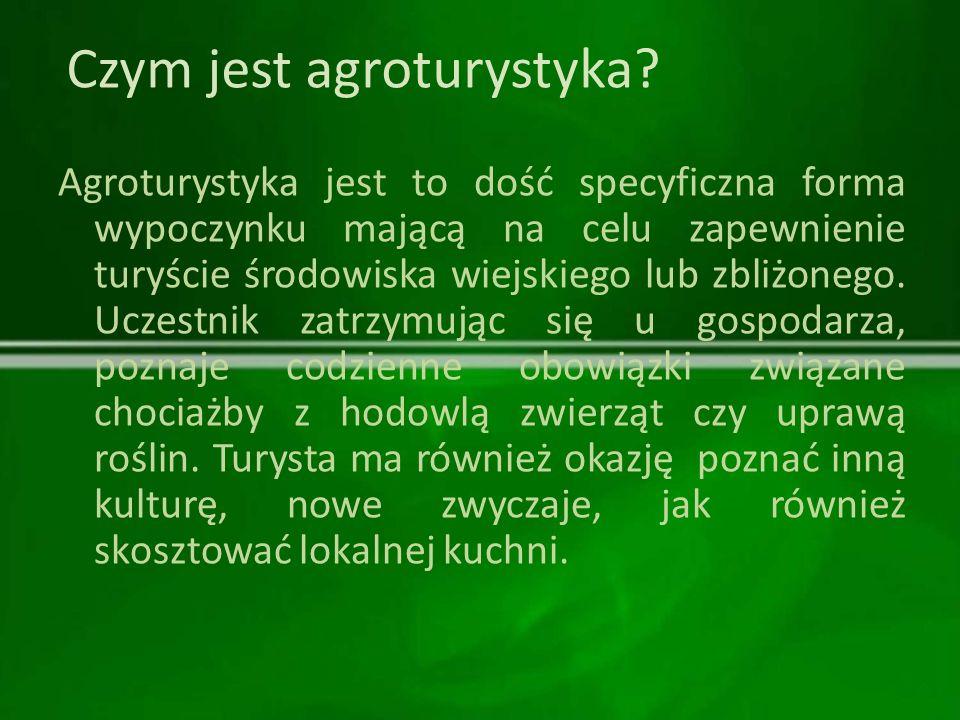 Czym jest agroturystyka? Agroturystyka jest to dość specyficzna forma wypoczynku mającą na celu zapewnienie turyście środowiska wiejskiego lub zbliżon