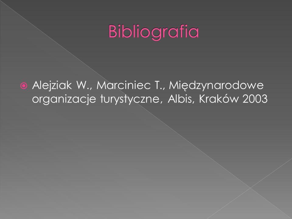 Alejziak W., Marciniec T., Międzynarodowe organizacje turystyczne, Albis, Kraków 2003