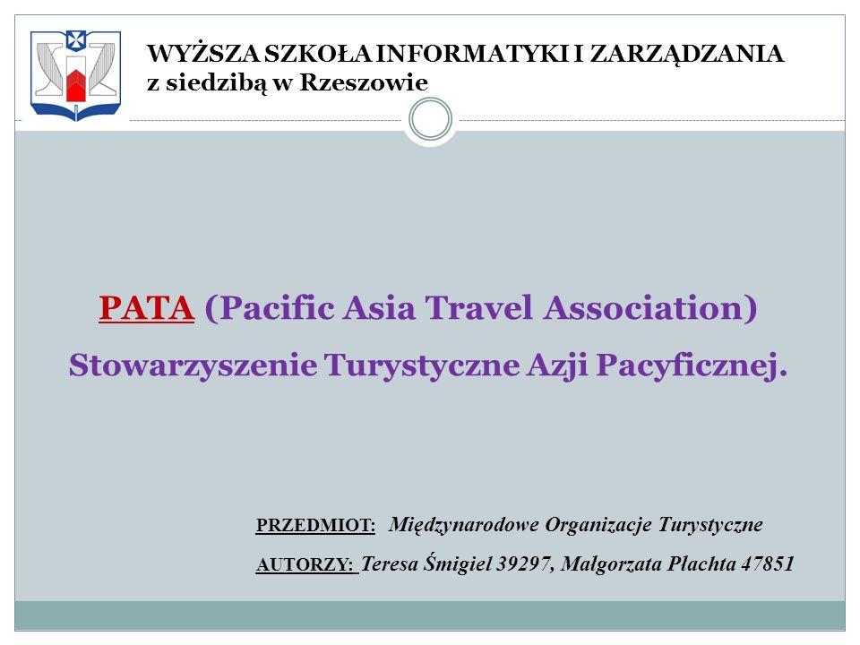PATA (Pacific Asia Travel Association) Stowarzyszenie Turystyczne Azji Pacyficznej. WYŻSZA SZKOŁA INFORMATYKI I ZARZĄDZANIA z siedzibą w Rzeszowie PRZ