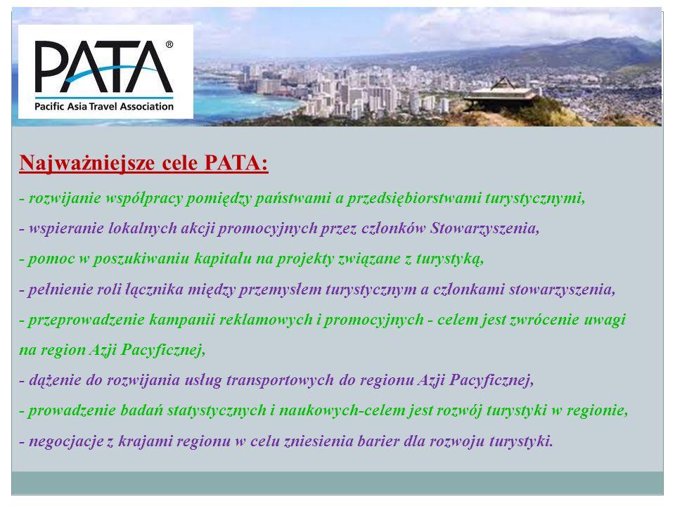 Najważniejsze cele PATA: - rozwijanie współpracy pomiędzy państwami a przedsiębiorstwami turystycznymi, - wspieranie lokalnych akcji promocyjnych prze