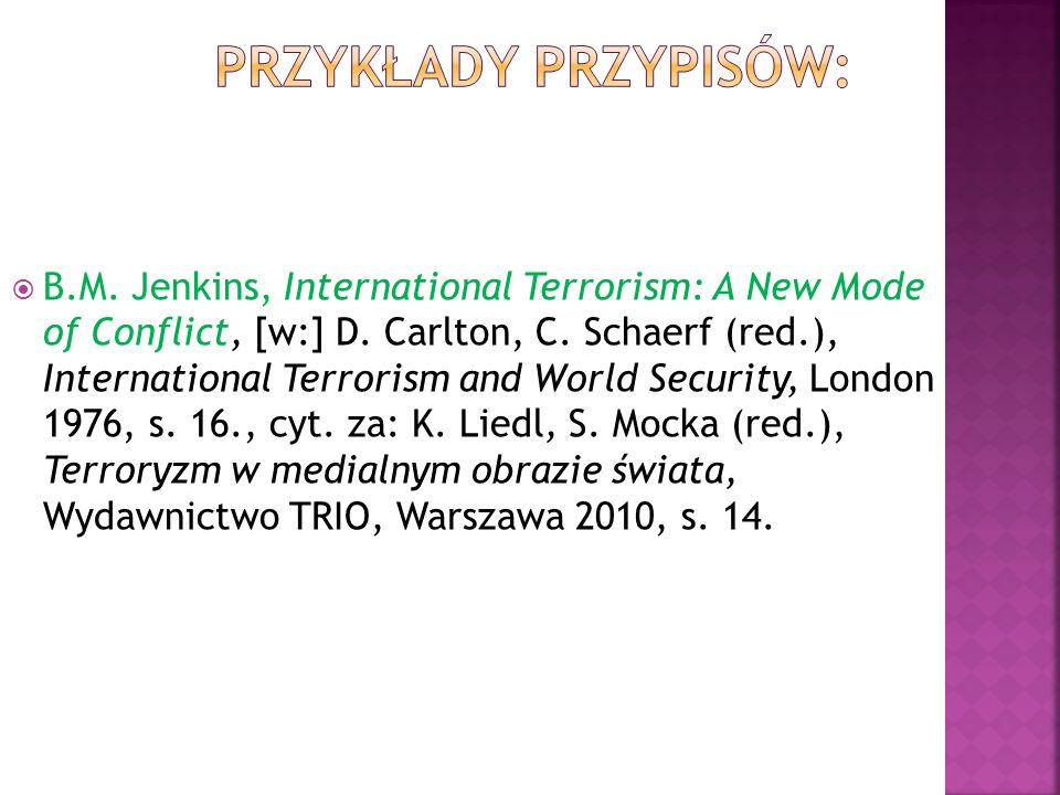 B.M. Jenkins, International Terrorism: A New Mode of Conflict, [w:] D.