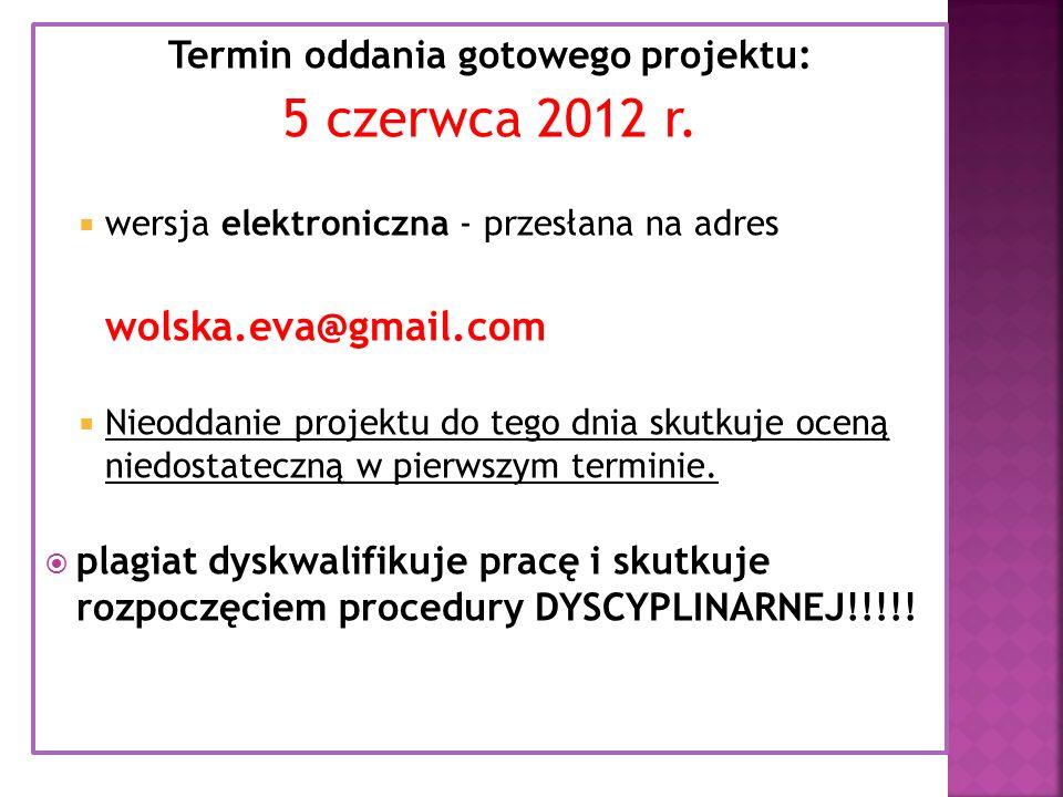 Termin oddania gotowego projektu: 5 czerwca 2012 r.