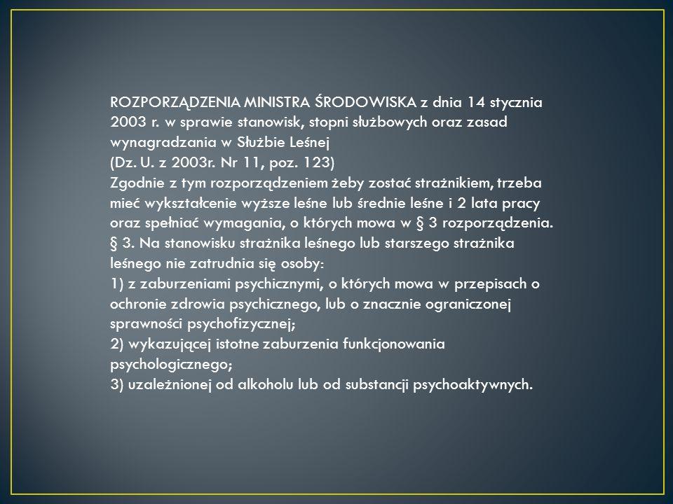 ROZPORZĄDZENIA MINISTRA ŚRODOWISKA z dnia 14 stycznia 2003 r. w sprawie stanowisk, stopni służbowych oraz zasad wynagradzania w Służbie Leśnej (Dz. U.
