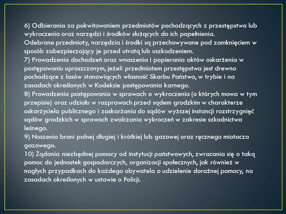 6) Odbierania za pokwitowaniem przedmiotów pochodzących z przestępstwa lub wykroczenia oraz narzędzi i środków służących do ich popełnienia. Odebrane