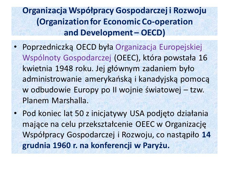 Organizacja Współpracy Gospodarczej i Rozwoju (Organization for Economic Co-operation and Development – OECD) Poprzedniczką OECD była Organizacja Euro
