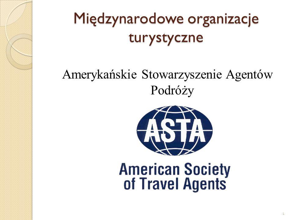 1 Międzynarodowe organizacje turystyczne Amerykańskie Stowarzyszenie Agentów Podróży