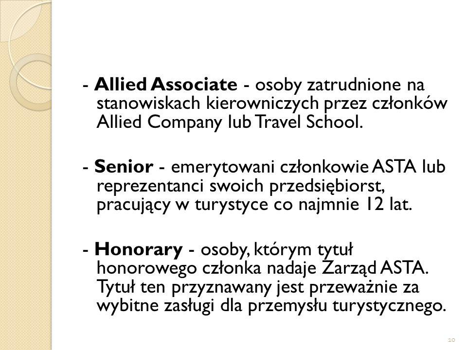 10 - Allied Associate - osoby zatrudnione na stanowiskach kierowniczych przez członków Allied Company lub Travel School. - Senior - emerytowani członk