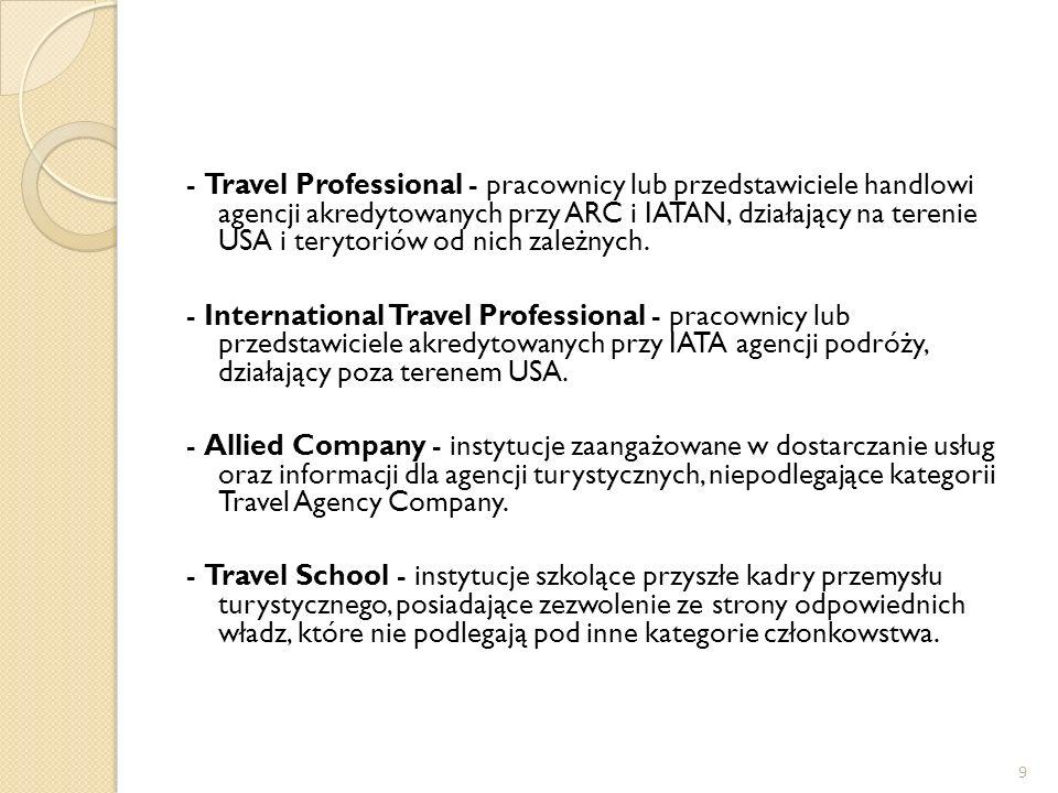 9 - Travel Professional - pracownicy lub przedstawiciele handlowi agencji akredytowanych przy ARC i IATAN, działający na terenie USA i terytoriów od n