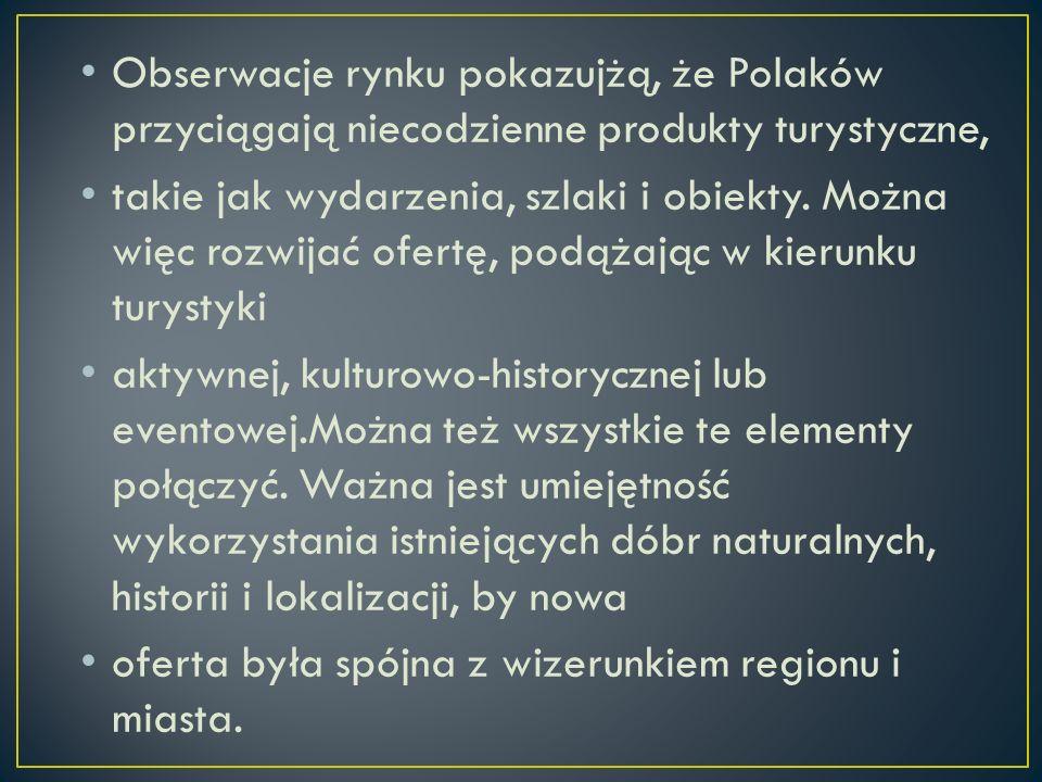 Obserwacje rynku pokazujżą, że Polaków przyciągają niecodzienne produkty turystyczne, takie jak wydarzenia, szlaki i obiekty.