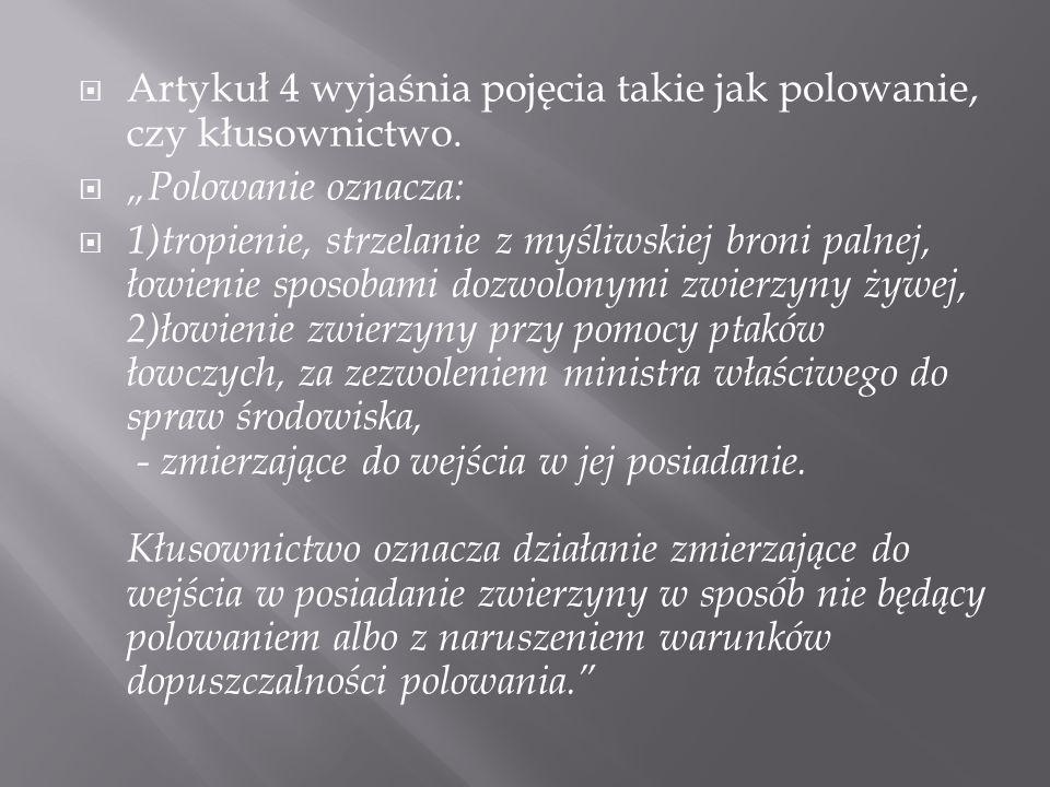 Państwowa Straż Łowiecka działa jako umundurowana, uzbrojona i wyposażona w terenowe, oznakowane środki transportu formacja podległa właściwemu terytorialnie wojewodzie, który sprawuje nad nią bezpośredni nadzór.
