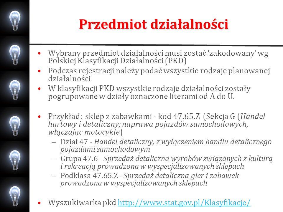 Przedmiot działalności Wybrany przedmiot działalności musi zostać zakodowany wg Polskiej Klasyfikacji Działalności (PKD) Podczas rejestracji należy po