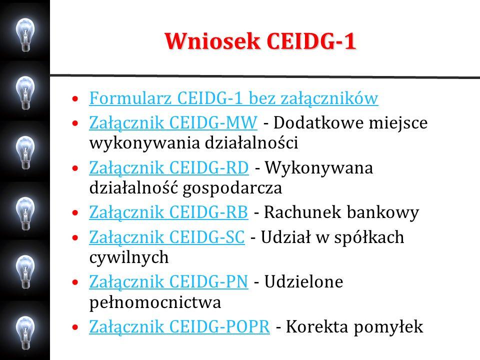 Wniosek CEIDG-1 Formularz CEIDG-1 bez załączników Załącznik CEIDG-MW - Dodatkowe miejsce wykonywania działalnościZałącznik CEIDG-MW Załącznik CEIDG-RD