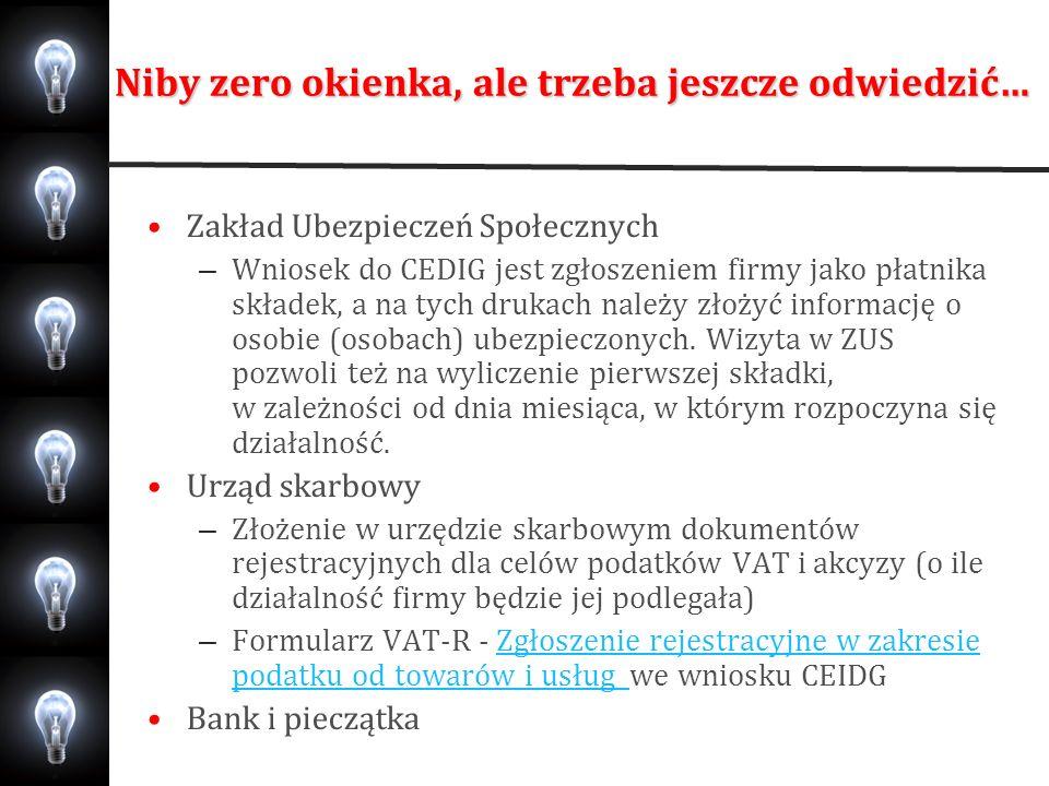 Niby zero okienka, ale trzeba jeszcze odwiedzić… Zakład Ubezpieczeń Społecznych – Wniosek do CEDIG jest zgłoszeniem firmy jako płatnika składek, a na